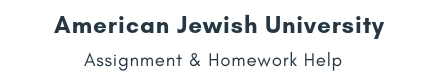 American Jewish University Assignment &Homework Help